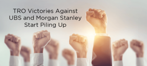 TRO Victories Against UBS and Morgan Stanley Start Piling Up