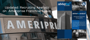 Updated: Recruiting Analysis on Ameriprise Franchise Group